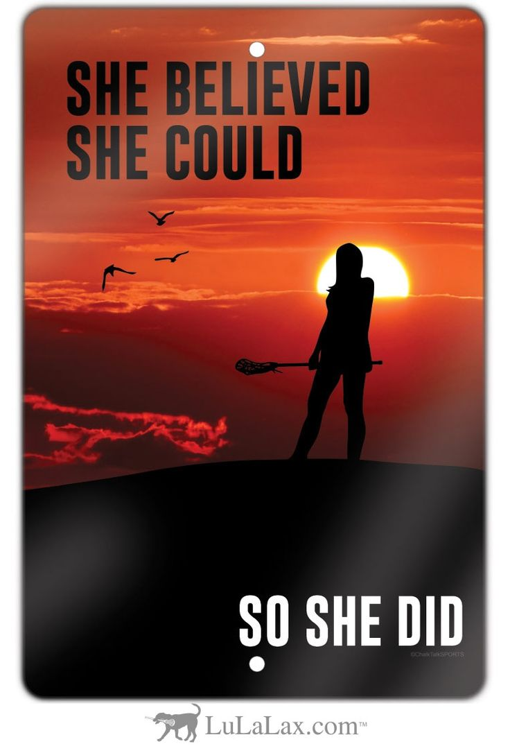 """Add this awesome lacrosse room sign to your room or dorm! Show the world how much you love your sport with this """"She believed she could so she did"""" room sign! LuLaLax.com"""