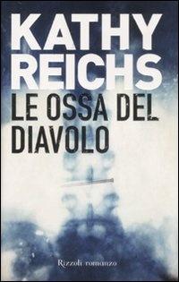 Kathy Reichs - Le ossa del diavolo
