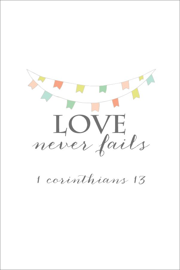 Love Never Fails Free Printable | Beloved bible quote from 1 Corinthians | onsuttonplace.com: