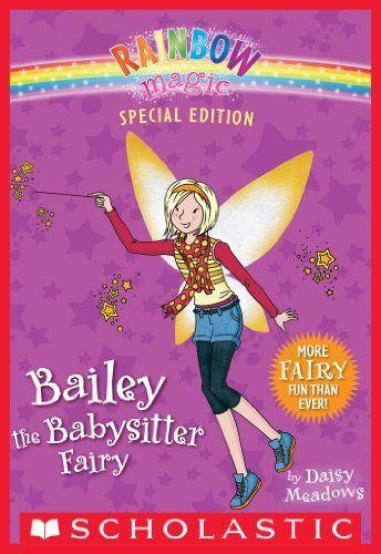 Rainbow Magic Special Edition: Bailey the Babysitter Fairy by Daisy Meadows, http://www.amazon.com/dp/B00G5N4UU2/ref=cm_sw_r_pi_dp_bT8xtb1X9AQG2