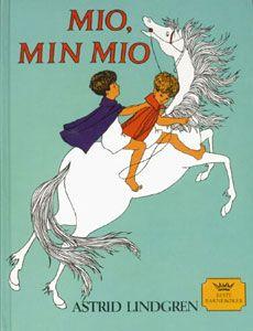Childhood memories. Mio, min Mio. Astrid Lindgren.