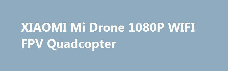 XIAOMI Mi Drone 1080P WIFI FPV Quadcopter XIAOMI Mi Drone 1080P WIFI FPV Quadcopter Promo codes for Gearbest: http://lyvi.ru/buy_goods/xiaomi-mi-drone-1080p-wifi-fpv-quadcopter/ {{AutoHashTags}}