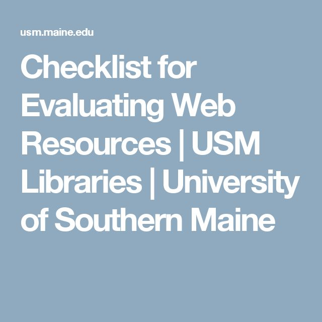 Checklist for Evaluating Web Resources | USM Libraries | University of Southern Maine