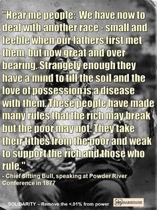 ---Chief Sitting Bull, speaking at powder River Conference in 1877