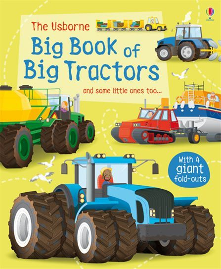 """""""Big book of big tractors"""" at Usborne Books at Home  - to order, email shannonsbookclub.com"""