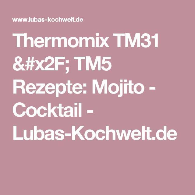 Thermomix TM31 / TM5 Rezepte: Mojito - Cocktail - Lubas-Kochwelt.de