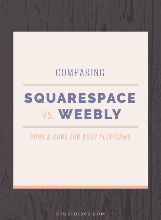 STUDIO 1862 || Comparing Squarespace with Weebly || compare, contrast, both, platforms, pros and cons, list, which one, to use, to build, my website, website builder, drag and drop, site builder, easy to use, low costs, good solution, people who, don't know how to code, coding, html, css, no coding knowledge, needed, necessary, help, you, me, decide
