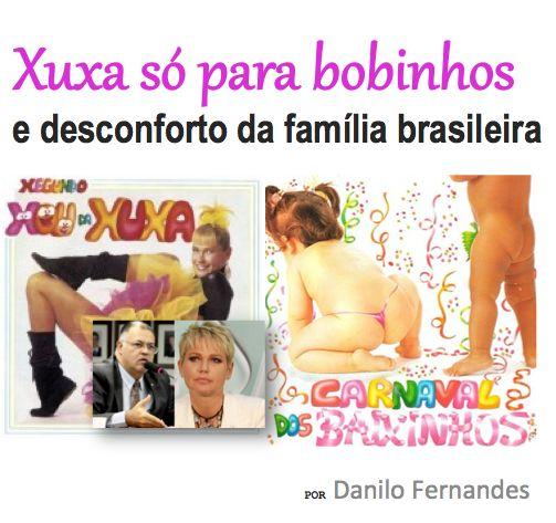 Julio Severo: Danilo Fernandes: Xuxa só para bobinhos e desconfo...