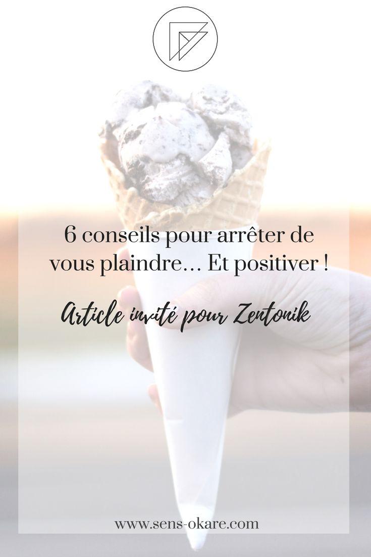 Découvrez dans cet article 6 conseils pour arrêter de vous plaindre… Et positiver. sérénité⎥confiance⎥estime⎥reconversion⎥changement⎥blocage⎥être soi⎥femme