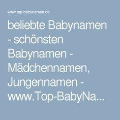 beliebte Babynamen - schönsten Babynamen - Mädchennamen, Jungennamen - www.Top-BabyNamen.de