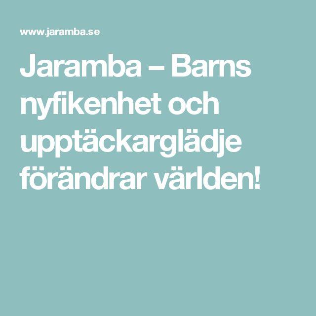 Jaramba – Barns nyfikenhet och upptäckarglädje förändrar världen!