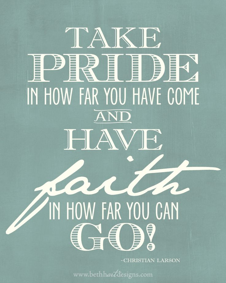 Take Pride In Your Work Quotes: Take Pride In How Far You Have Come And Have Faith In How