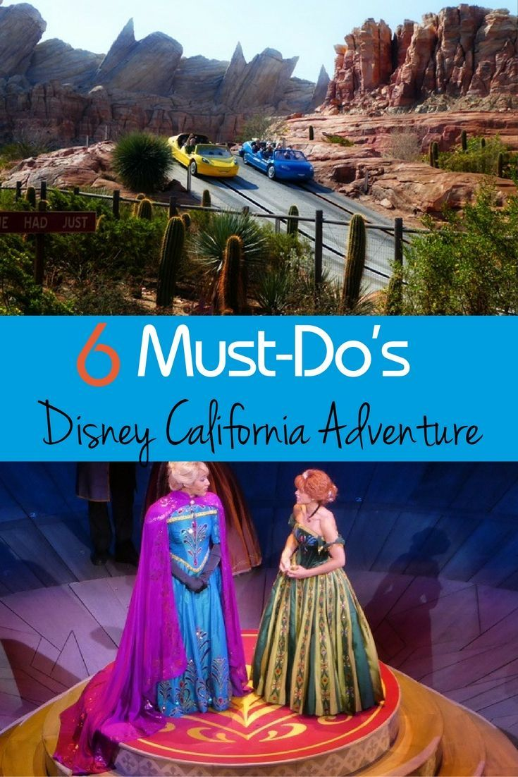 6 Must Dos at Disney California Adventure Park