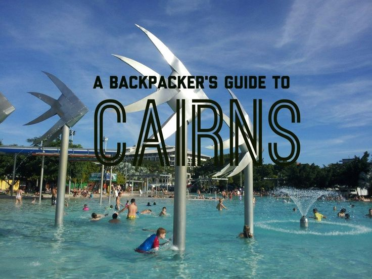 A Backpacker's Travel Guide to Cairns - Global Gallivanting Travel Blog