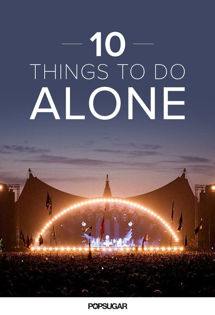 No Date, No Problem! 10 Things to Do Alone