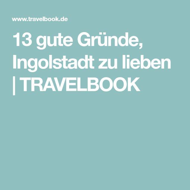 13 gute Gründe, Ingolstadt zu lieben | TRAVELBOOK