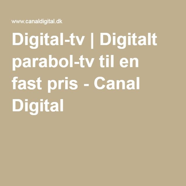 Digital-tv | Digitalt parabol-tv til en fast pris - Canal Digital