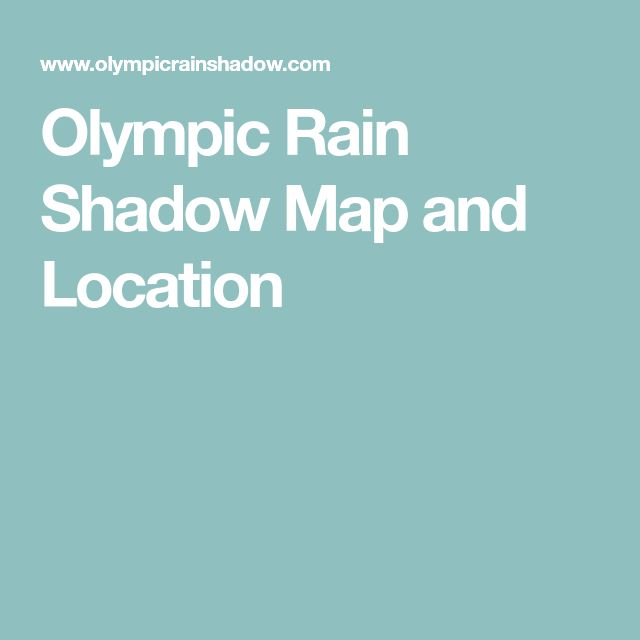 Olympic Rain Shadow Map and Location