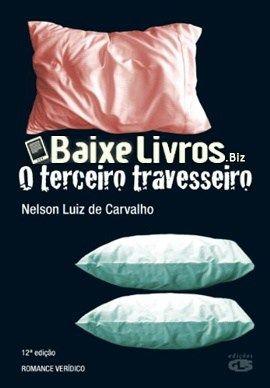 Download do Livro O Terceiro Travesseiro por Nelson Luiz de Carvalho em PDF, EPUB e MOBI. Baseado em uma história real, este romance desafia rótulos e hipoc