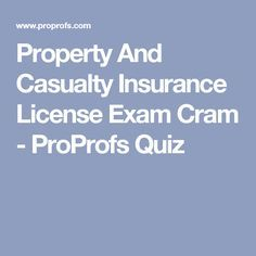 Property And Casualty Insurance License Exam Cram - ProProfs Quiz