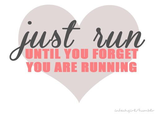 I actually talk to myself when I run. I recite fitness quotes I found on Pinterest to keep me going. Is that weird? Lol