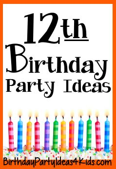 12th Birthday party ideas