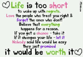 <3 Life is too short to live with REGRETS<3