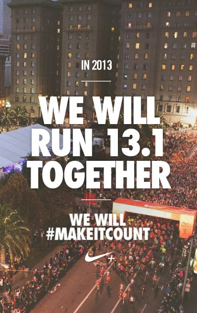 Who will you run 13.1 with? makeitcount running motivation nike