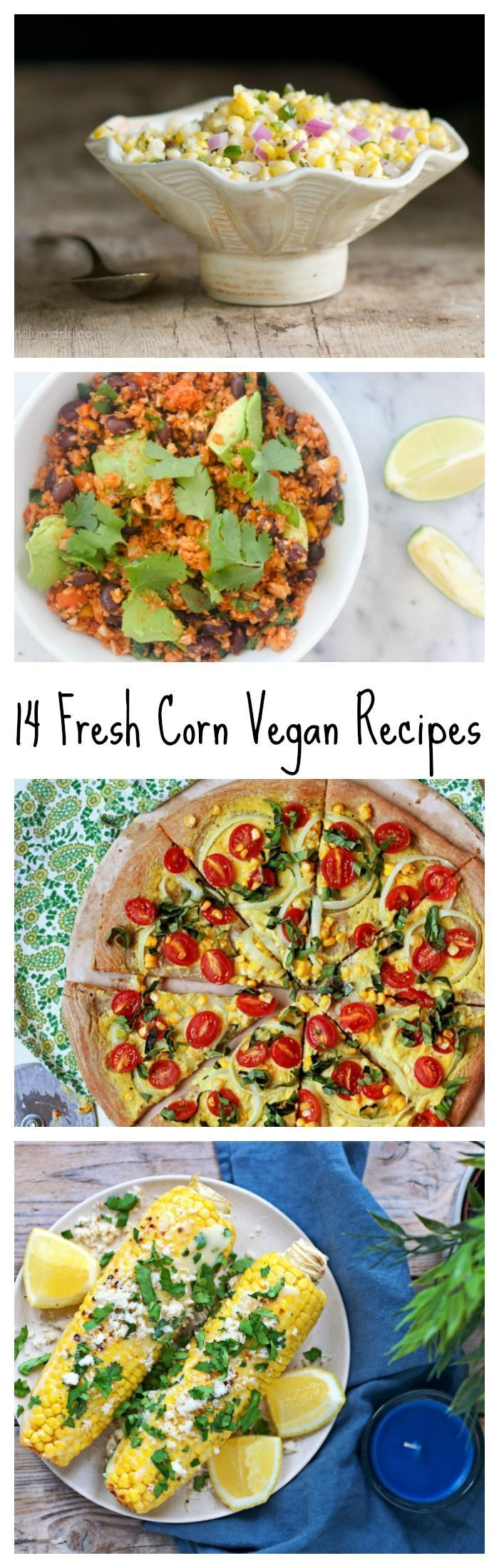 14 Vegan Recipes to Turn Fresh Corn into Amazing Summer Meals! You will want to…
