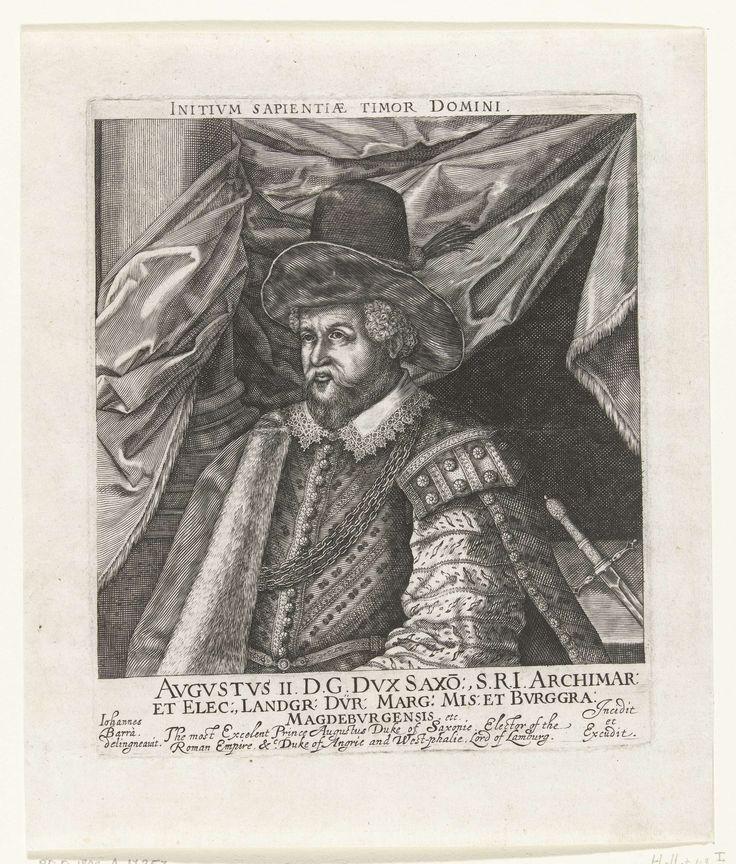 Johan Barra | Portret van Augustus II hertog van Saksen, Johan Barra, 1603 - 1634 | Portret van Augustus II hertog van Saksen in halffiguur met hoge hoed en baard. Boven in de marge het motto Initivm sapientiae timor Domini.