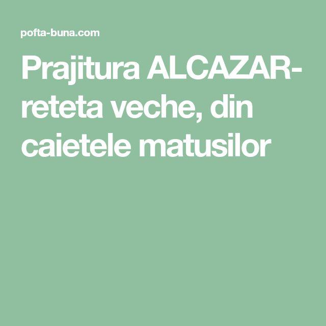 Prajitura ALCAZAR- reteta veche, din caietele matusilor
