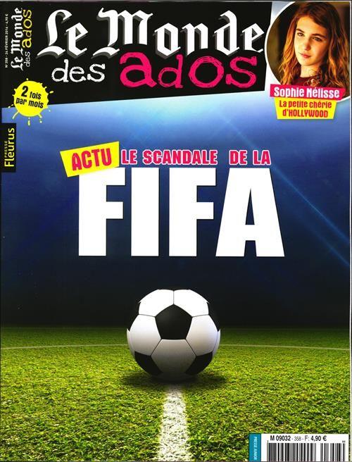 Le Monde des Ados - N°358 - Scandale dans le foot - Stop à la pub Télé pour les jeunes ! - Prends soin de tes cheveux