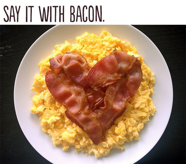 23 Insanely Romantic Ways To Say I Love You -Heart-shaped bacon