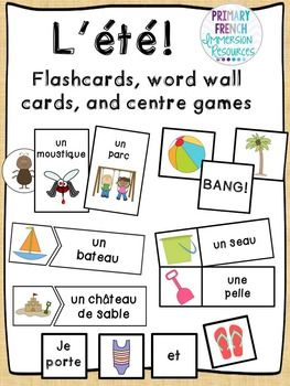 L'ete!French summer flashcards, word wall cards, and centre gamesIncludes:-46 word wall cards-46 flashcards-Bug in a rug game pieces (print second set of flashcards for playing cards)-Bang! game cards-46 puzzle matching cards (reading centre)-142 sentence building cardsPlease email me at primaryfrenchimmersion@gmail.com if there is a way that I can improve this file for you!