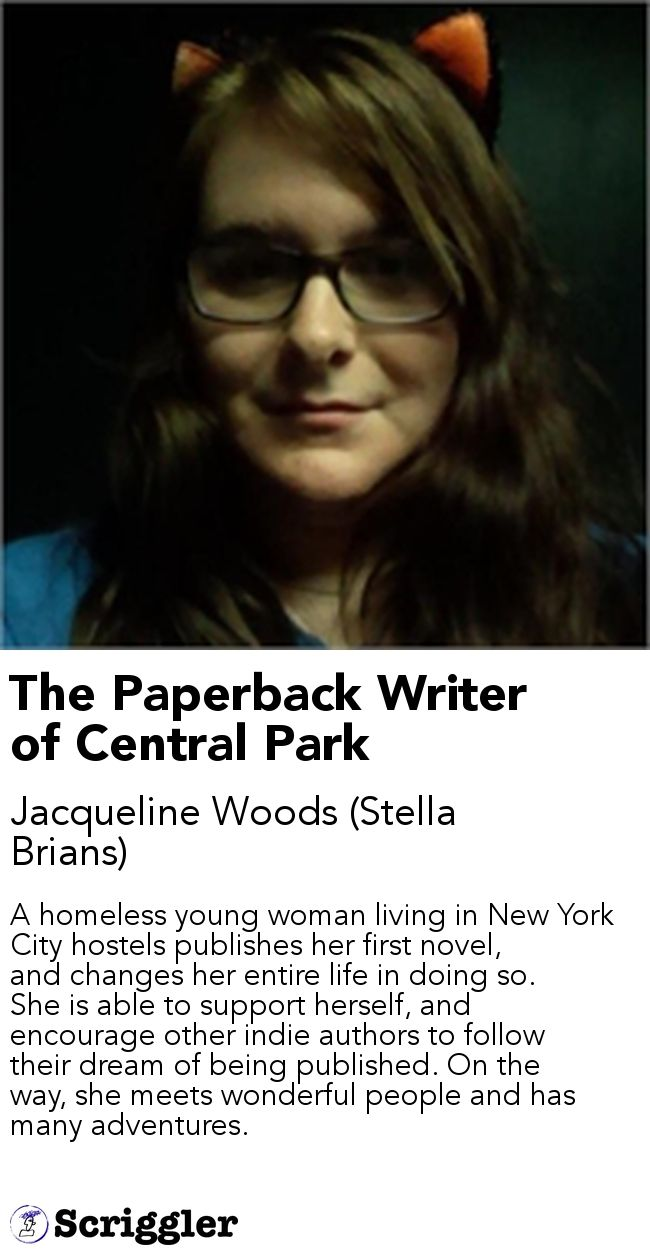 The Paperback Writer of Central Park by Jacqueline Woods (Stella Brians) https://scriggler.com/detailPost/story/32014