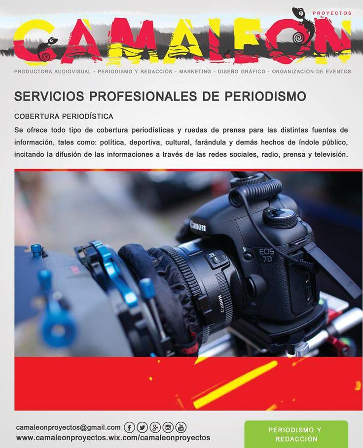 El equipo de Camaleón Proyectos ofrece todo tipo de cobertura periodísticas y ruedas de prensa para las distintas fuentes de información, tales como: política, deportiva, cultural, farándula y demás hechos de índole público, incitando la difusión de las informaciones a través de las redes sociales, radio, prensa y televisión.  www.camaleonproyectos.wix.com/camaleonproyectos  Camaleonproyectos@gmail.com   (+593)0998508033 (+593)0996317938  ATENCIÓN ININTERRUMPIDA.