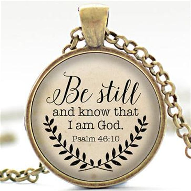 Bible Verse Necklace, Be Still and Know That I am God Pendant, Psalm 46:10 Quote Jewelry, Your Choice of Finish