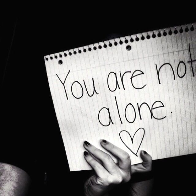 You aren't alone, loves. I love you and I support you 100% ...