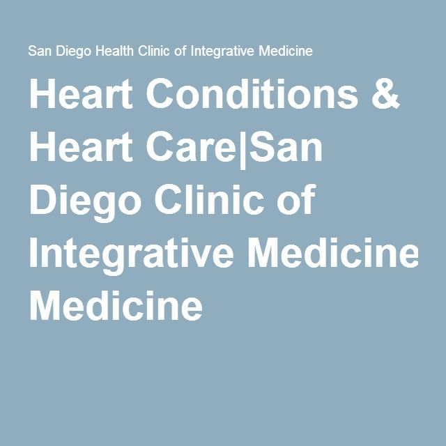 Heart Conditions & Heart Care|San Diego Clinic of Integrative Medicine