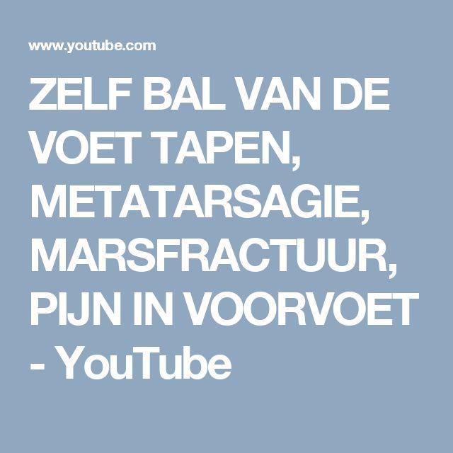 ZELF BAL VAN DE VOET TAPEN, METATARSAGIE, MARSFRACTUUR, PIJN IN VOORVOET - YouTube