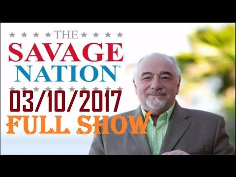 The Savage Nation Podcast - Michael Savage March 10,2017 (Full Show) - YouTube
