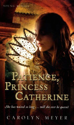 15 best historical fiction middle ages and renaissance images on patience princess catherine by carolyn meyer young royals 25 stars click fandeluxe Gallery