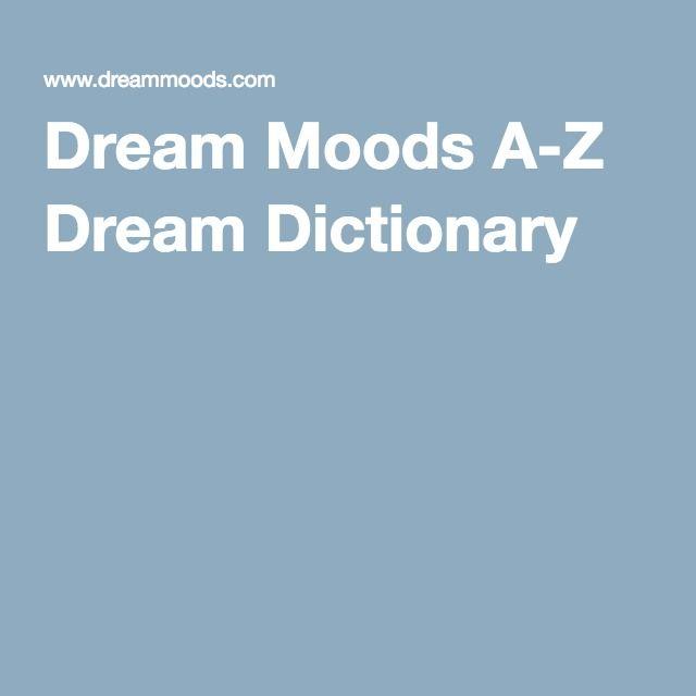 Dream Moods A-Z Dream Dictionary
