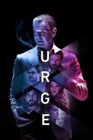 Urge 2016 full movie watch free. A group of friends on holiday on an island experiment a new designer drug that makes them lose their ability to control their urges.