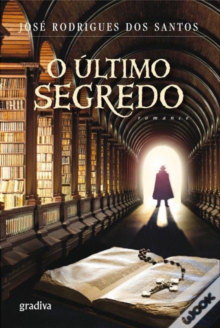 O Último Segredo, José Rodrigues dos Santos - WOOK