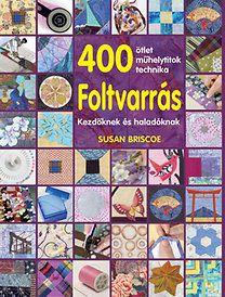 Susan Briscoe: Foltvarrás - Kezdőknek és haladóknak - 400 ötlet, műhelytitok,technika
