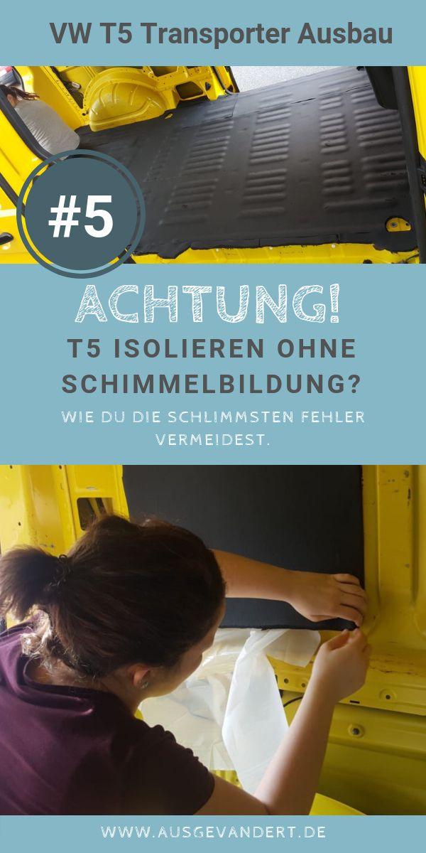 VW T5 Transporter Ausbau Isolieren- So isolierst du deinen T5 Camper Ausbau ohne Schimmelbildung.