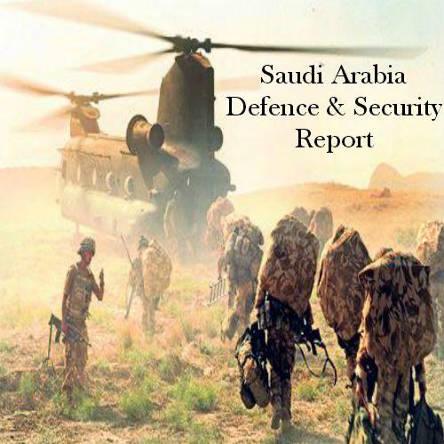 #SaudiArabia #DefenceAndSecurity Report