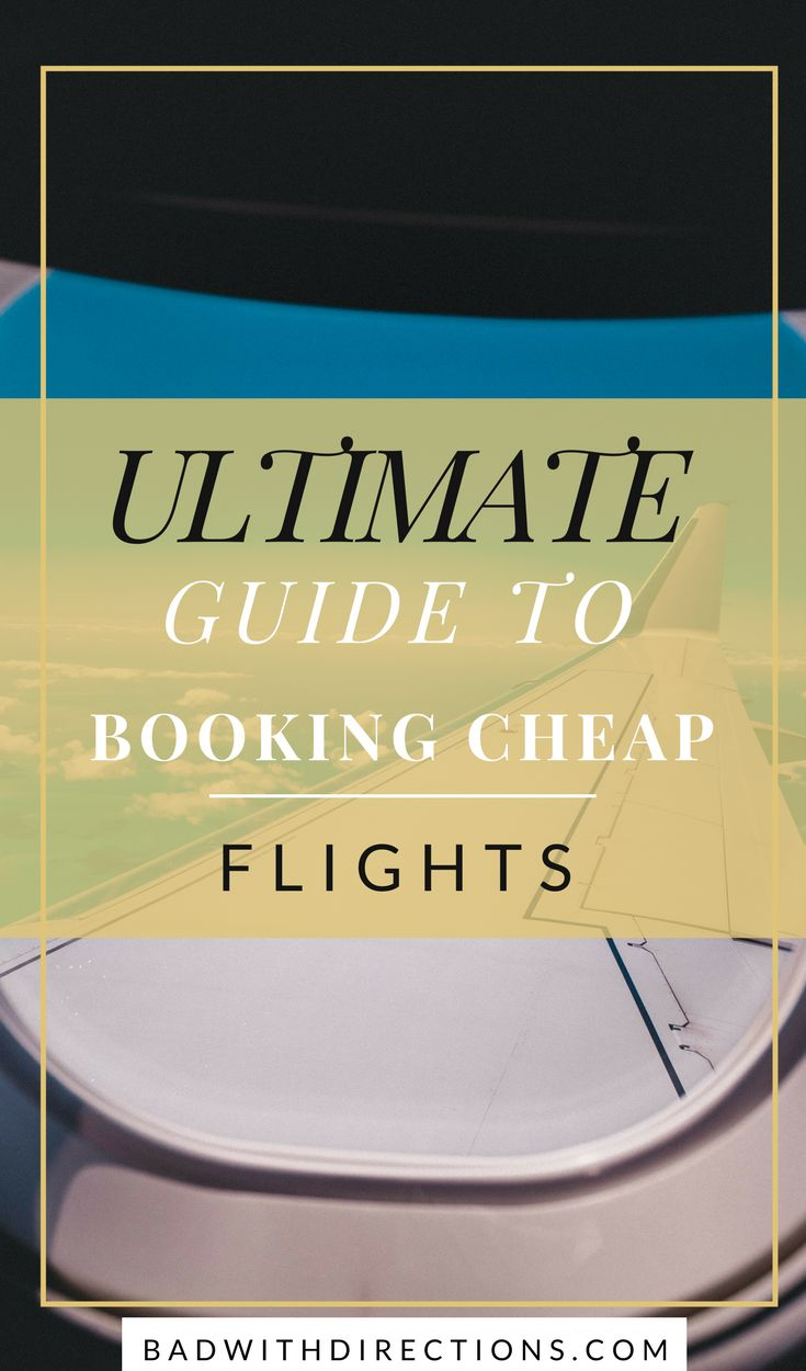 The Ultimate Guide to Booking Cheap Flights | Bad with Directions Blog | Looking for the best way to book cheap flights or to travel on a budget? Here are my tips and tricks, as well as personal guide and process for finding and booking cheap flights to go to destinations around the world. From booking multiple legs, having layovers, or even using different travel resources, use these tips to get you cheap flights wherever you want to go. #traveltips #travel #flights