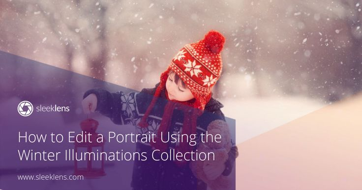 Editing a portrait using the Winter Illuminations Collection